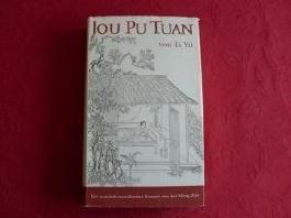 Jou Pu Tuan. Ein erotisch-moralischer Roman aus der Ming-Zeit-mit 14 chinesischen Holzschnitten einer Ausgabe von 1894. 1. Auflage.