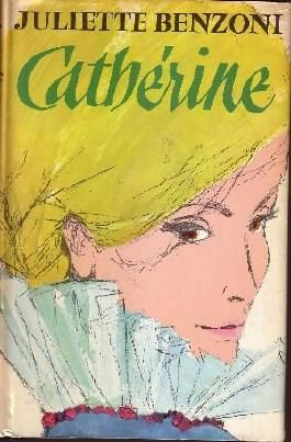 Juliette Benzoni: Cathérine