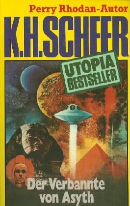 K.H.Scheer-UTOPIA BESTSELLER Taschenbuch 3, Der Verbannte von Asyth (Perry Rhodan-Autor)