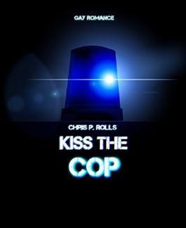 Kiss the cop: Gay Romance