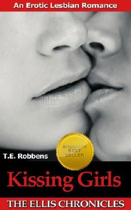 Kissing Girls: An Erotic Lesbian Romance (The Ellis Chronicles)
