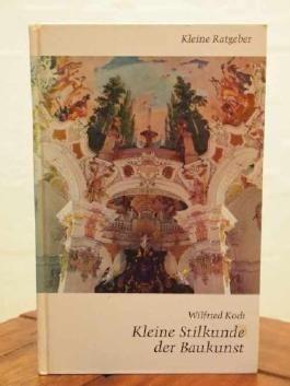 Kleine Stilkunde der Baukunst. Illustriertes Taschenlexikon mit mehr als 800 Einzelzeichnungen