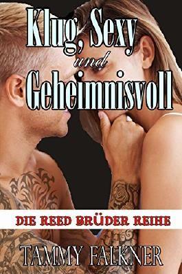 Klug, Sexy und Geheimnisvoll (Die Reed Brüder Reihe 2)
