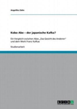 Kobo Abe der japanische Kafka?