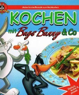 Kochen mit Bugs Bunny & Co Looney Tunes