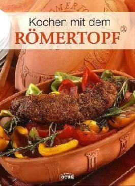 Kochen mit dem Römertopf