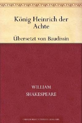 König Heinrich der Achte (Übersetzt von Baudissin)