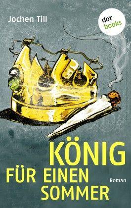 König für einen Sommer: Roman