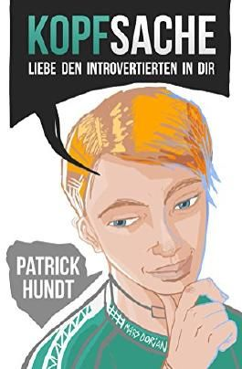 Kopfsache: Liebe den Introvertierten in dir (German Edition)