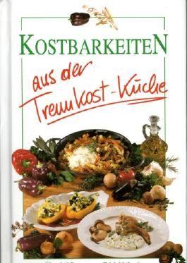 Kostbarkeiten aus der Trennkost-Küche - Über 240 Rezepte