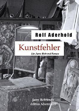 Kunstfehler: Jarre Behrends drittes Abenteuer