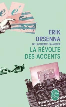 La Révolte des accents de Orsenna, Erik (2008) Poche