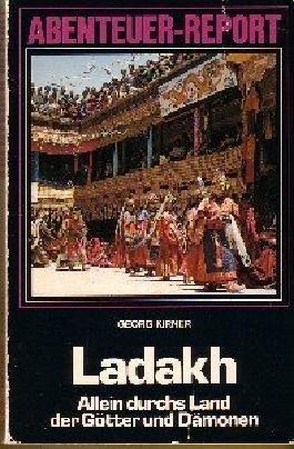 Ladakh. Allein durchs Land der Götter und Dämonen.