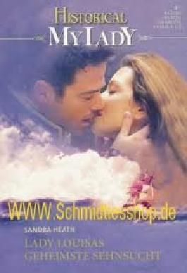 Lady Louisas geheimste Sehnsucht (Historical MyLady Band 535)