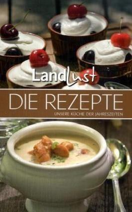 Landlust - Die Rezepte