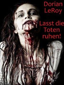 Lasst die Toten ruhen!