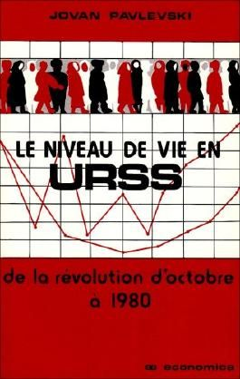 Le Niveau de vie en U.R.S.S: De la Révolution d'octobre à 1980