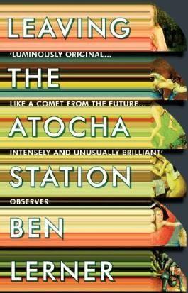 Leaving the Atocha Station by Ben Lerner (2013) Paperback