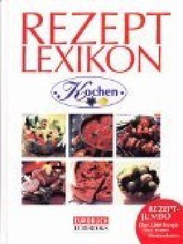 Lechners Rezept Lexikon Kochen, über 3000 Rezepte. Über 35000 Menüvariaten, 9783850498135