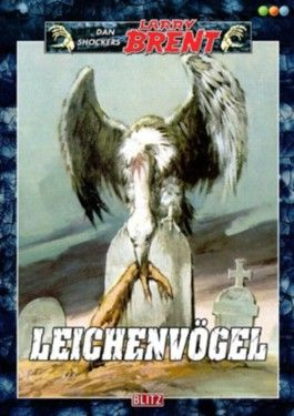Leichenvögel - Band 37 (Dan Shockers Larry Brent)
