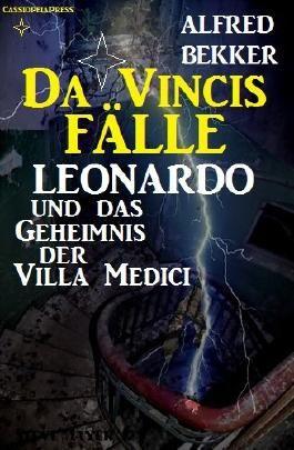 Leonardo und das Geheimnis der Villa Medici (Da Vincis Fälle)