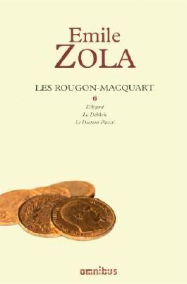 Les Rougon-Macquart, Tome 6 : L'Argent ; La Débâcle ; Le Docteur Pascal