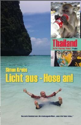 Licht aus - Hose an!: Thailand - Phi Phi . Ping Pong . Phuket . Elvis Presley