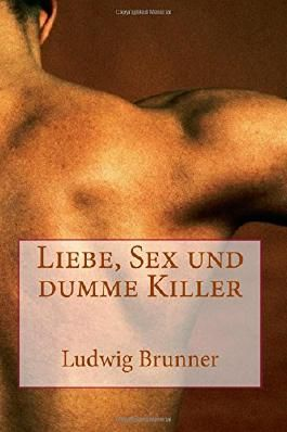 Liebe, Sex und dumme Killer