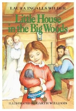 Little House in the Big Woods (A little house book)