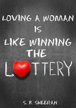 Loving a Woman is Like Winning The Lottery