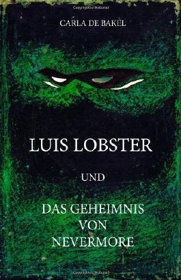 Luis Lobster und das Geheimnis von Nevermore: Band 1: 3
