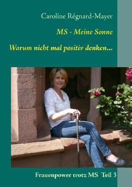 MS - Meine Sonne Warum nicht mal positiv denken...