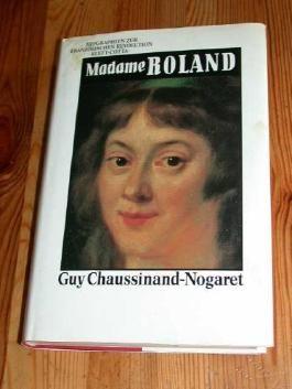 Madame Roland - Biographien zur Französischen Revolution