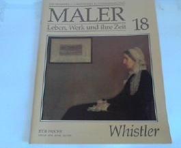 Maler: Leben, Werk und ihre Zeit - Whistler; Heft 18