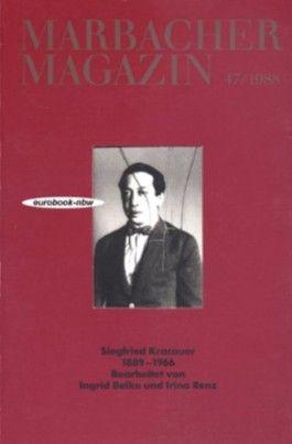 Marbacher Magazin 47/1988: Siegfried Kracauer 1889-1966 (Illustrierte Ausgabe mit einer Beilage: Verzeichnis der ausgestellten Stücke)