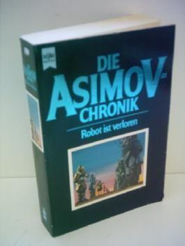 Martin H. Greenberg: Die Asimov-Chronik - Robot ist verloren