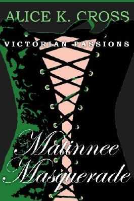 Matinee Masquerade (Victorian Passions)