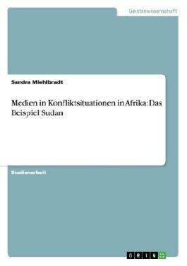 Medien in Konfliktsituationen in Afrika: Das Beispiel Sudan