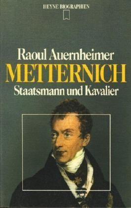 Metternich, Staatsmann und Kavalier.