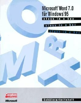 Microsoft Word 7.0 für Windows 95. Class in a box. Schülerarbeitsheft