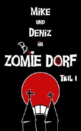 Mike und Deniz im Zombiedorf: Teil 1