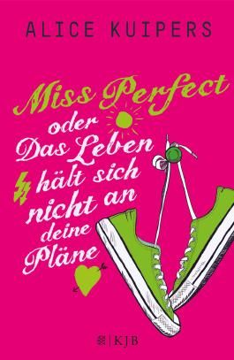 Miss Perfect oder Das Leben hält sich nicht an deine Pläne