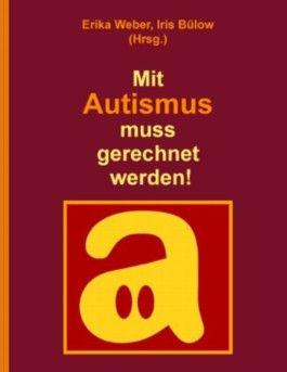 Mit Autismus muss gerechnet werden!