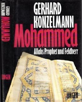 Mohammed. Allahs Prophet und Feldherr