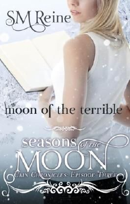 Moon of the Terrible (#3) (The Cain Chronicles)
