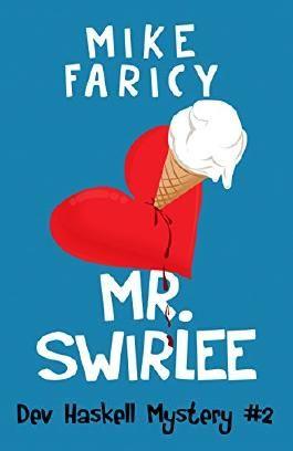 Mr Swirlee (Dev Haskell - Private Investigator Book 2)