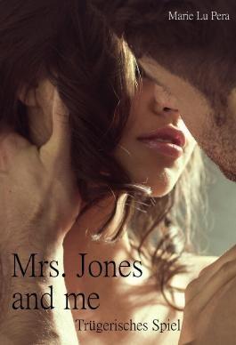 Mrs. Jones and me: Trügerisches Spiel