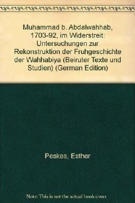 Muhammad B. ' Abdalwahhab (1703-92) im Widerstreit