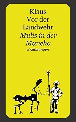 Mulis in der Mancha: Erzählungen