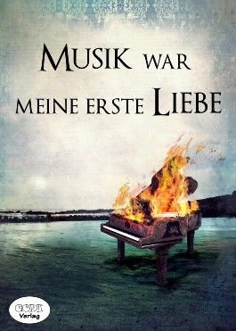 Musik war meine erste Liebe
